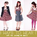 The Sewing Kit Dress / 3 Ways To Wear It  - August 30, 2011