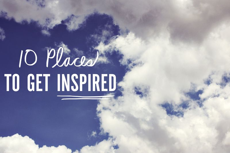 10 places to get inspired