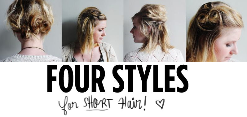 Four Styles for Short Hair - A Beautiful Mess