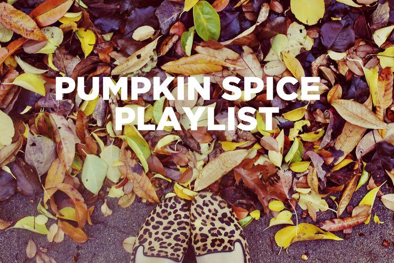 Pumpkin Spice Playlist