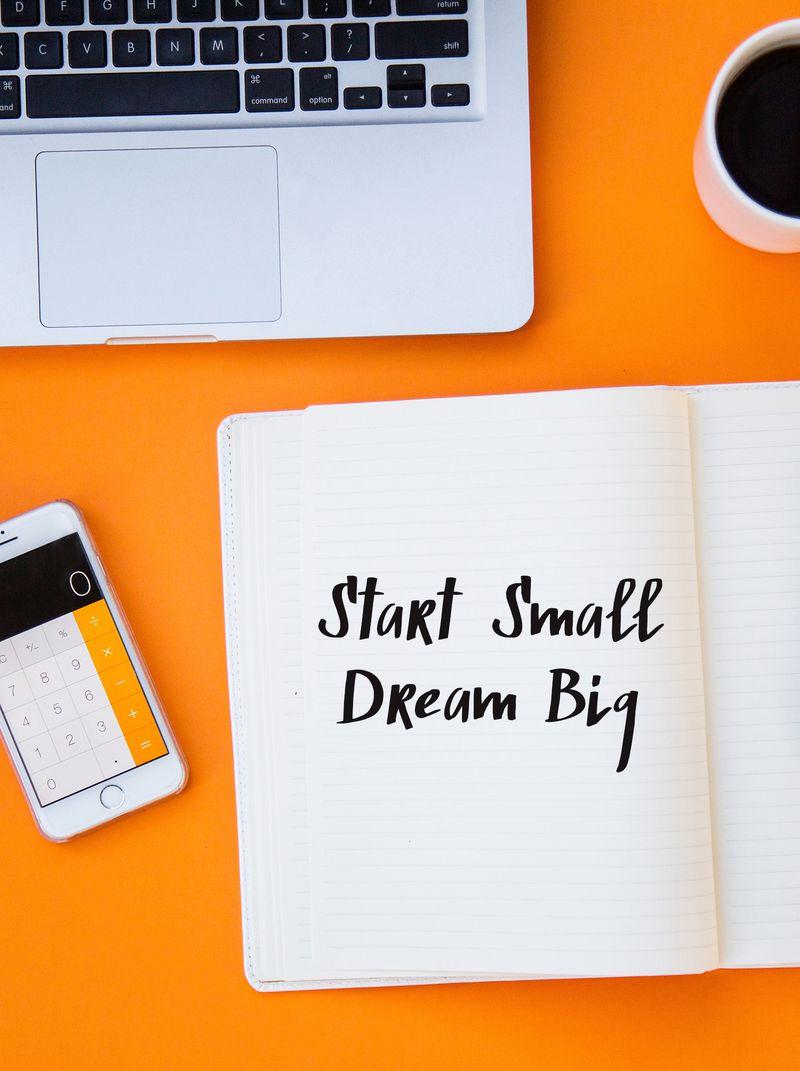 Start small dream big course