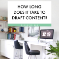 Blog Q&A: How Long Does It Take to Draft Content  - January 18, 2017
