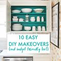 10 Easy DIY Makeovers (with Major Wow Factor!) - May 15, 2015