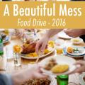 A Beautiful Mess Food Drive 2016  - October 04, 2016
