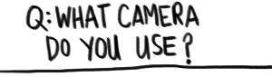 What camera do you use?